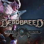 Deadbreed получаем бесплатно ключ на ранний доступ для Steam